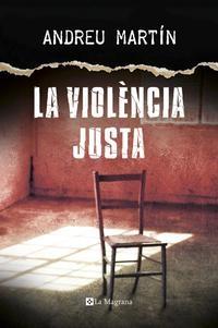 la-violencia-justa_andreu-martin_libro-OMAC436